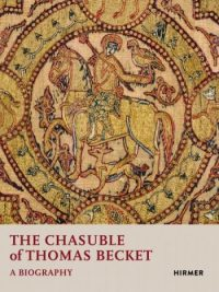 The Chasuble of Thomas Becket – A Biography