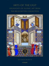 Arts of the East – Highlights of Islamic Art from the Bruschettini Collection