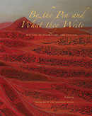 By the Pen and What They Write – Writing in Islamic Art and Culture