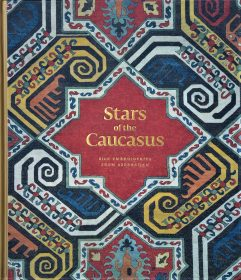 Stars of the Caucasus – Silk Embroideries from Azerbaijan