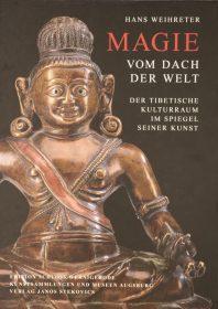 Magie vom Dach der Welt – Der tibetische Kulturraum im Spiegel seiner Kunst