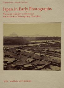 Japan in Early Photographs – The Aimé Humbert Collection at the Museum of Ethnography, Neuchâtel
