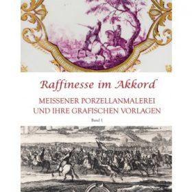 Raffinesse im Akkord – Meissener Porzellanmalerei und ihre grafischen Vorlagen