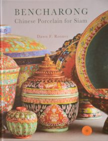 Bencharong – Chinese Porcelain for Siam