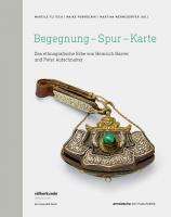 Begegnung – Spur – Karte  –  Das ethnografische Erbe von Heinrich Harrer und Peter Aufschnaiter
