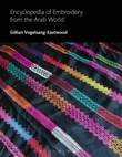 Enzyclopedia of Embroidery from the Arab World