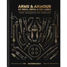 Arms & Armour of India, Nepal & Sri Lanka – Types, Decoration and Symbolism