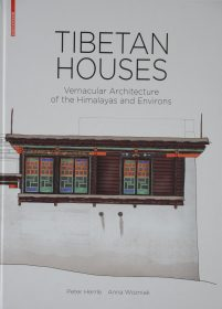 Tibetan Houses – Vernacular Architecture of the Himalayas and Environs