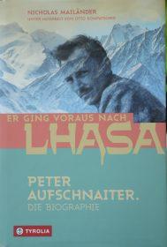 Er ging voraus nach Lhasa – Peter Aufschnaiter – Die Biographie