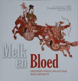 Melk en Bloed – Erlesenes Porzellan aus dem Reich der Mitte