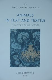 Animals in Text and Textile – Storytelling in the Medieval World