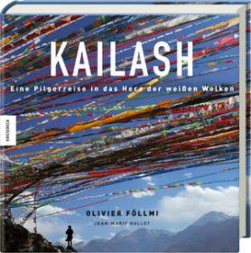Kailash – Eine Pilgerreise in das Herz der weißen Wolken