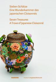 Sieben Schätze – Eine Wunderkammer des japanischen Cloisonné