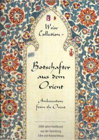 Weise Collection – Botschafter aus dem Orient
