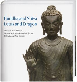 Buddha and Shiva, Lotus and Dragon – Masterworks from the Mr. and Mrs. John D. Rockefeller 3rd Collection at Asia Society