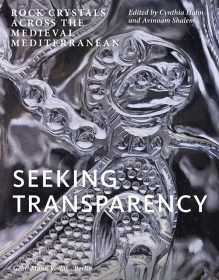 Seeking Transparency – Rock Crystals Across the Medieval Mediterranean