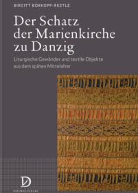 Der Schatz der Marienkirche zu Danzig – Liturgische Gewänder und textile Objekte aus dem späten Mittelalter