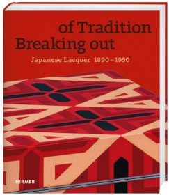 Breaking out of Tradition – Japanese Lacquer 1890-1950